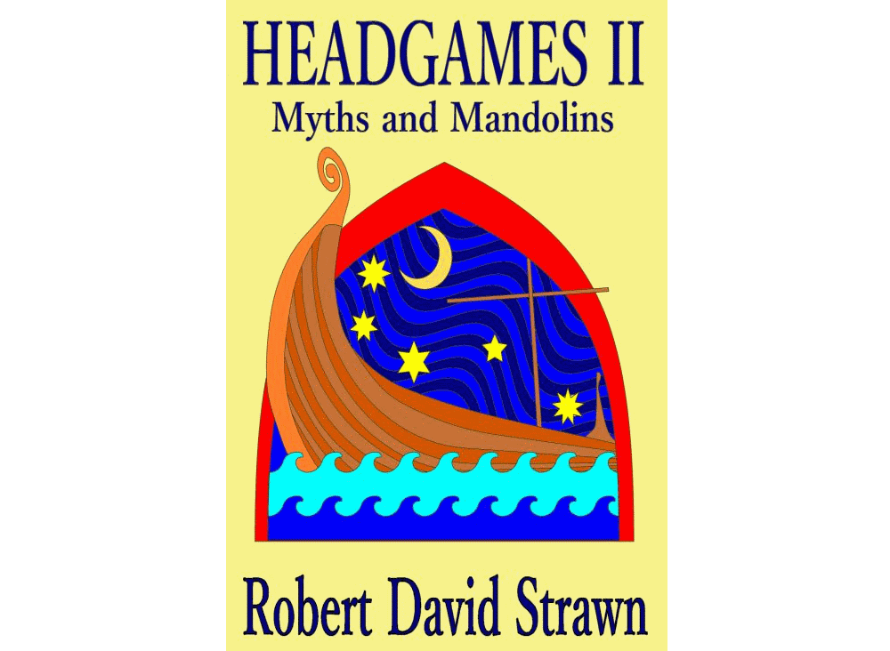 Headgames II: Myths and Mandolins