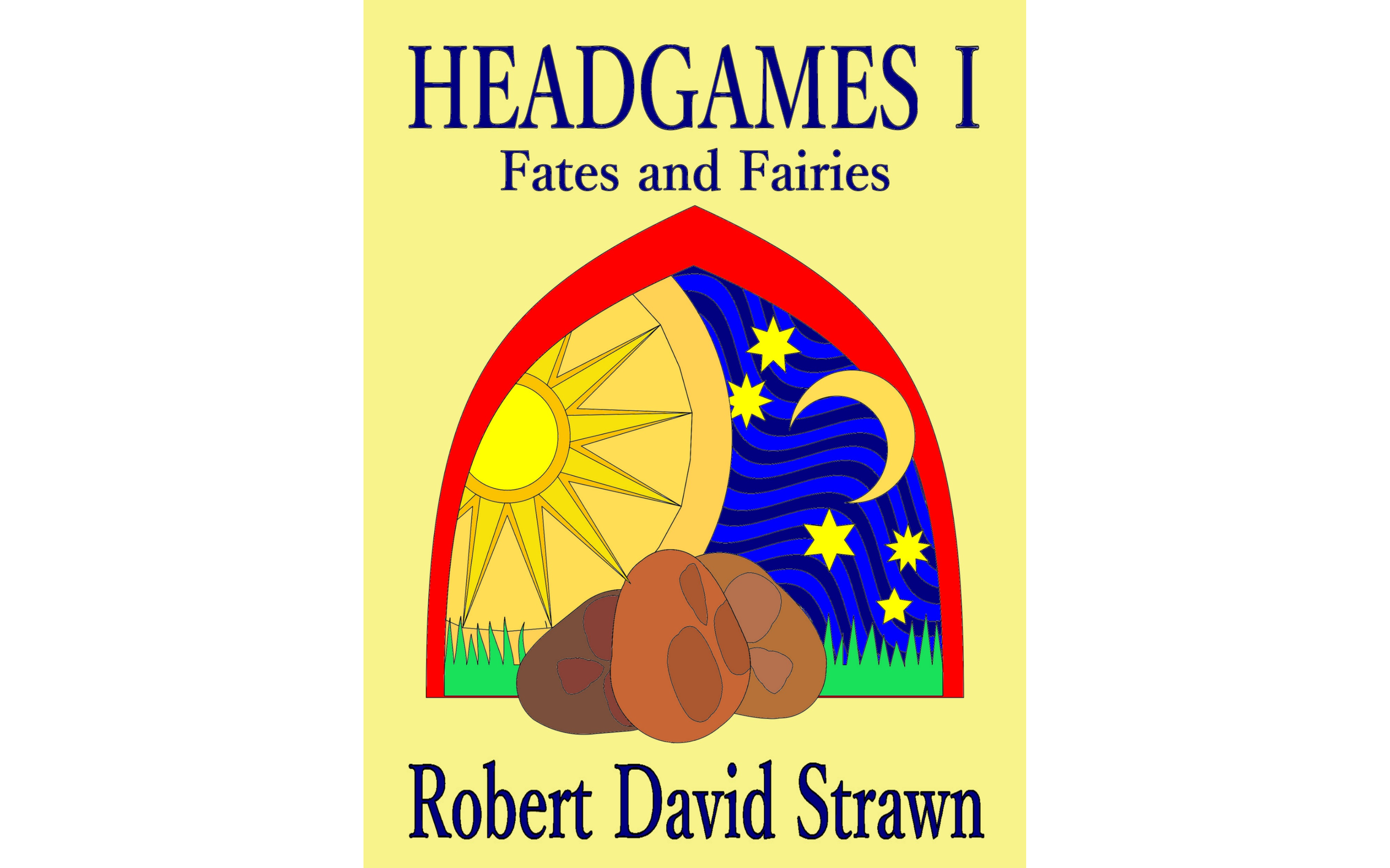 Headgames I: Fates and Fairies